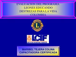 EVALUACION DEL PROGRAMA  LEONES EDUCANDO DESTREZAS PARA LA VIDA COLOMBIA