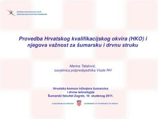 Provedba Hrvatskog kvalifikacijskog okvira HKO i njegova va nost za  umarsku i drvnu struku    Marina Tatalovic, savjetn