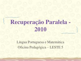 Recupera  o Paralela - 2010
