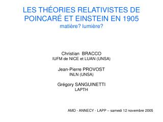 LES TH ORIES RELATIVISTES DE POINCAR  ET EINSTEIN EN 1905 mati re lumi re