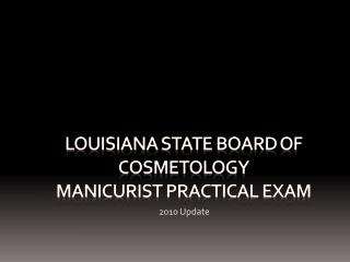 Louisiana State Board of Cosmetology Manicurist Practical Exam