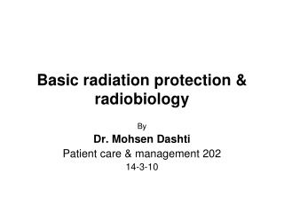 Basic radiation protection  radiobiology