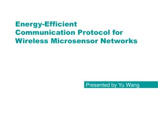 Energy-Efficient             Communication Protocol for Wireless Microsensor Networks
