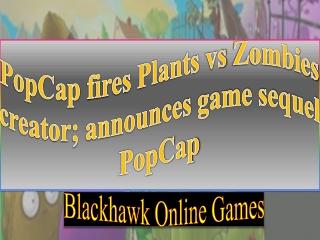 PopCap fires Plants vs Zombies creator; announces game seque