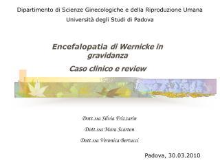 Dott.ssa Silvia Frizzarin Dott.ssa Mara Scarton Dott.ssa Veronica Bertucci