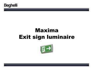 Maxima Exit sign luminaire