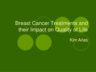 Breast Cancer Treatments and their Impact on Quality of Life