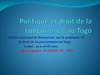 Politique et droit de la concurrence au Togo