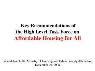 Key Recommendations of  the High Level Task Force on Affordable Housing for All