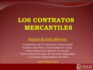 Daniel Echaiz Moreno Catedr tico de la Pontificia Universidad Cat lica del Per , Universidad de Lima, Universidad San Ig
