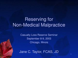 Reserving for Non-Medical Malpractice