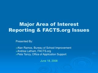Major Area of Interest Reporting  FACTS Issues