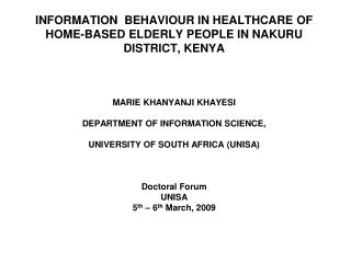 INFORMATION  BEHAVIOUR IN HEALTHCARE OF HOME-BASED ELDERLY PEOPLE IN NAKURU DISTRICT, KENYA    MARIE KHANYANJI KHAYESI