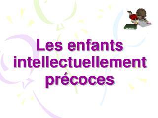 Les enfants intellectuellement pr coces