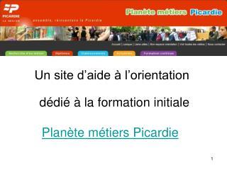 Un site d aide   l orientation  d di    la formation initiale Plan te m tiers Picardie