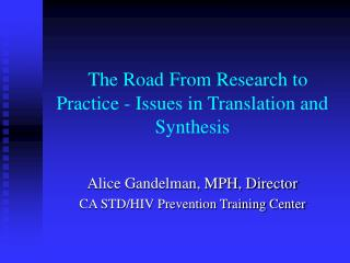 The Road From Research to Practice - Issues in Translation and Synthesis