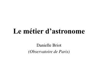 Le m tier d astronome