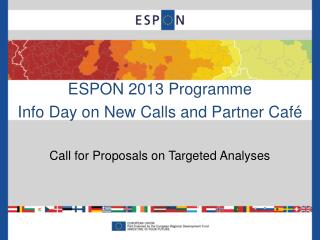 ESPON 2013 Programme Info Day on New Calls and Partner Caf