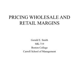 PRICING WHOLESALE AND RETAIL MARGINS