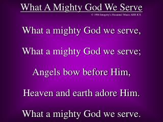 What A Mighty God We Serve