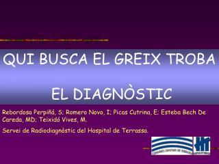 QUI BUSCA EL GREIX TROBA   EL DIAGN STIC