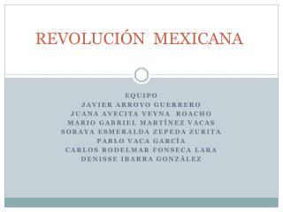 REVOLUCI N  MEXICANA