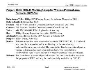 Project: IEEE P802.15 Working Group for Wireless Personal Area Networks WPANs  Submission Title:  TG4g-SUN Closing Repor
