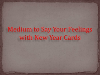 Medium to Say Your Feelings with New Year Cards