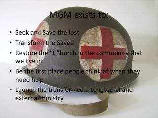 MGM exists to: