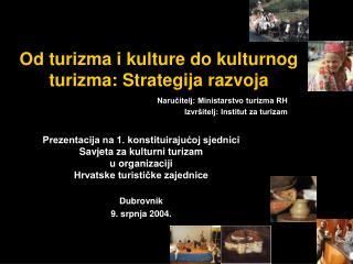 Od turizma i kulture do kulturnog turizma: Strategija razvoja