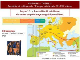 HISTOIRE   THEME 3:  Soci t s et cultures de l Europe m di vale, XIe-XIIIe si cle.
