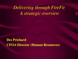 Delivering through FireFit   A strategic overview
