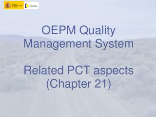 OEPM Quality Management System   Related PCT aspects Chapter 21