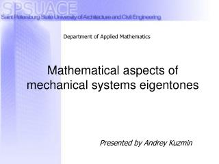Mathematical aspects of mechanical systems eigentones