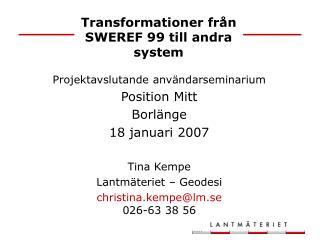 Transformationer fr n SWEREF 99 till andra system