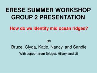 ERESE SUMMER WORKSHOP  GROUP 2 PRESENTATION
