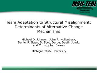 Team Adaptation to Structural Misalignment: Determinants of Alternative Change Mechanisms