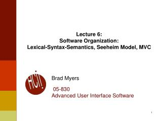 Lecture 6: Software Organization: Lexical-Syntax-Semantics, Seeheim Model, MVC