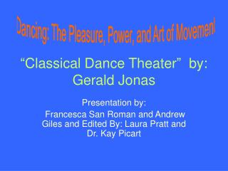 Classical Dance Theater   by: Gerald Jonas
