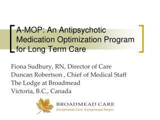 A-MOP: An Antipsychotic Medication Optimization Program for Long Term Care