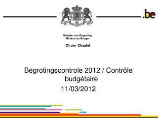 Minister van Begroting Ministre du Budget   Olivier Chastel