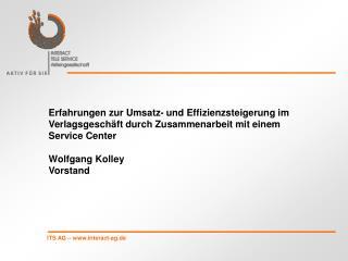 Erfahrungen zur Umsatz- und Effizienzsteigerung im  Verlagsgesch ft durch Zusammenarbeit mit einem Service Center  Wolfg
