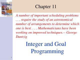 A number of important scheduling problems . . . require the study of an astronomical number of arrangements to determine