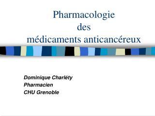 Pharmacologie des m dicaments anticanc reux