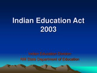 Indian Education Act  2003