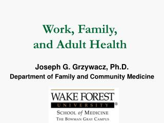 Work, Family,  and Adult Health