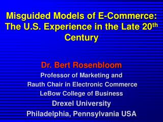 Misguided Models of E-Commerce: The U.S. Experience in the Late 20th Century