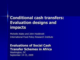 Conditional cash transfers: Evaluation designs and impacts