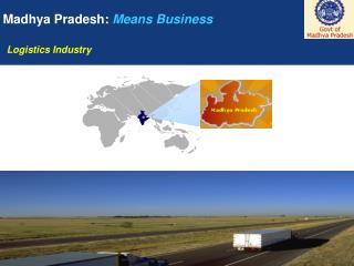 Madhya Pradesh: Means Business