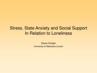 Stress, State Anxiety and Social Support  In Relation to Loneliness